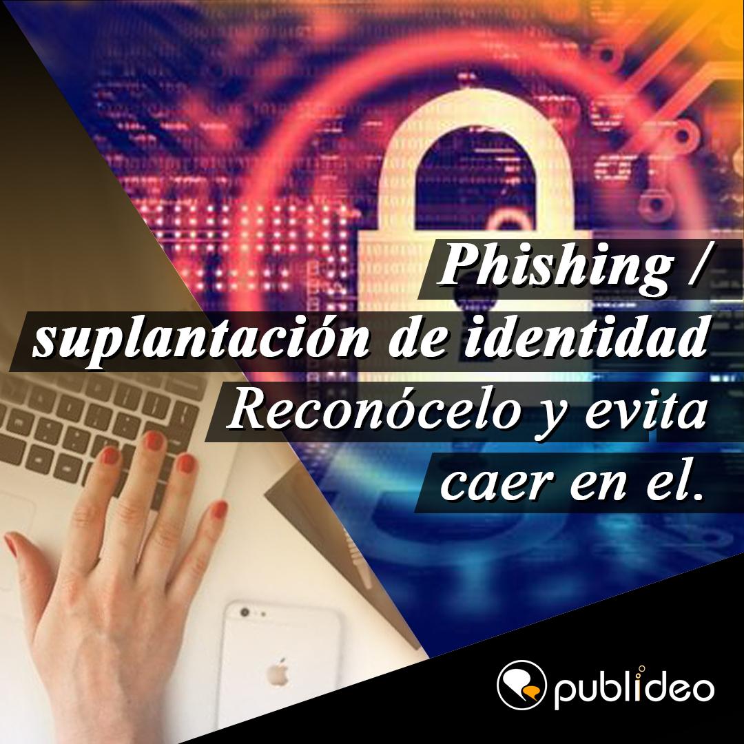 Phishing / suplantación de identidad. Reconócelo y evita caer en el.