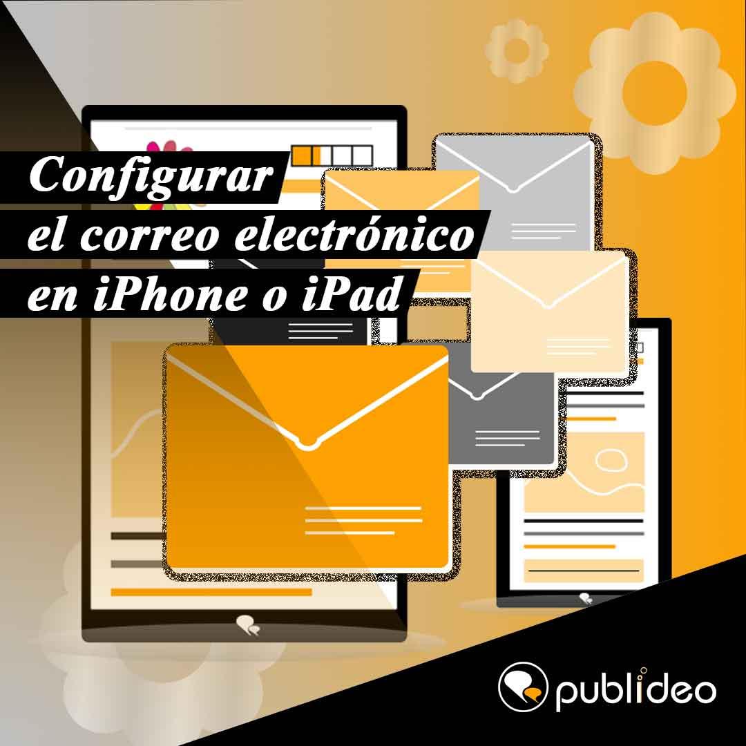 Configurar el correo electrónico en iPhone o iPad